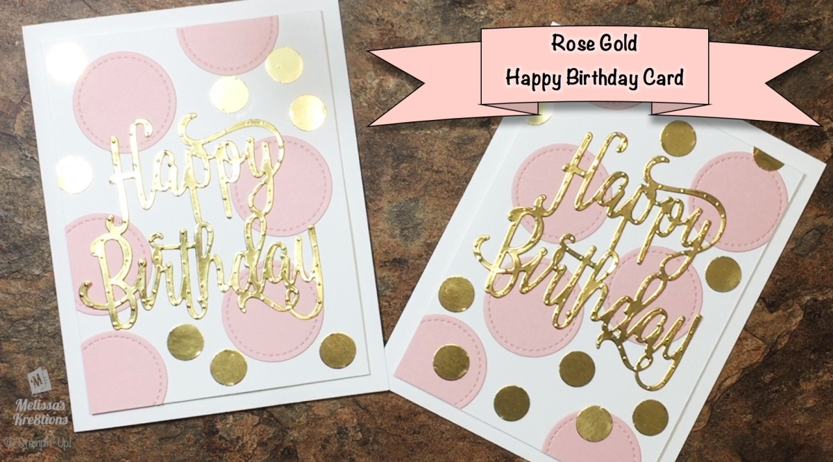 Rose Gold Happy Birthday Card NO STAMPING Melissas Kre8tions
